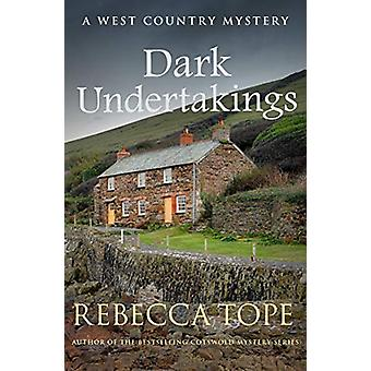 Dark Undertakings - The riveting countryside mystery by Rebecca Tope -