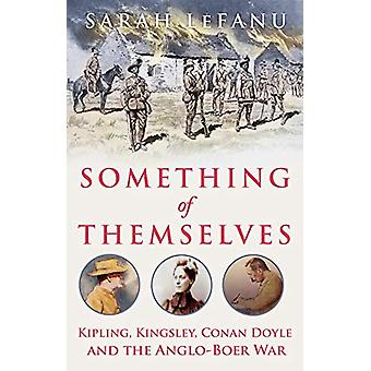 Something of Themselves - Kipling - Kingsley - Conan Doyle and the Ang