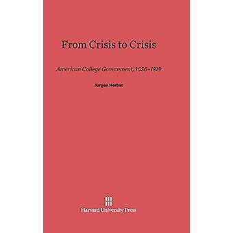 From Crisis to Crisis by Jurgen Herbst - 9780674183988 Book