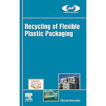 Recycling of Flexible Plastic Packaging by Niaounakis & Michael European Patent Office & Rijswijk & The Netherlands