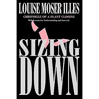 Sizing Down - Chronicle of a Plant Closing by Louise Moser Illes - 978