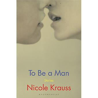 To Be a Man by Krauss & Nicole