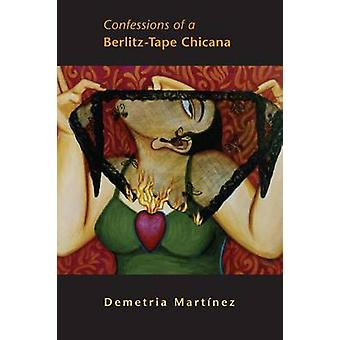 Confessions of a Berlitz-tape Chicana by D. Martinez - 9780806137223