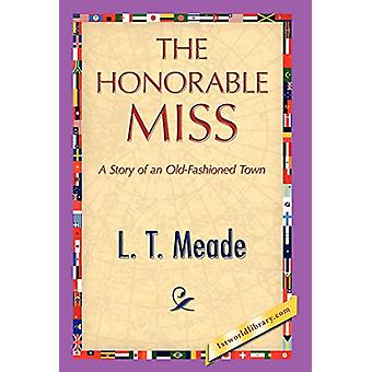 The Honorable Miss by L T Meade - 9781421894508 Book
