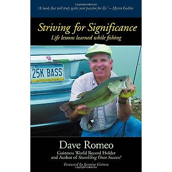 Striving for Significance - Life Lessons Learned While Fishing by Dave