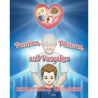 Pennies - Pictures - and Pancakes by Carolyn Brown - 9781635685275 Bo