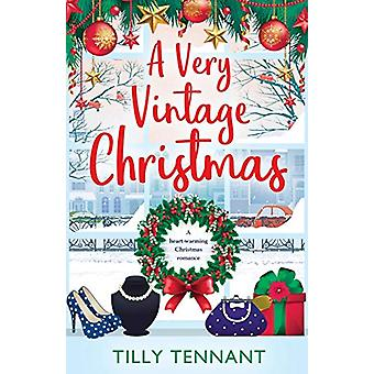 A Very Vintage Christmas - A Heartwarming Christmas Romance by Tilly T