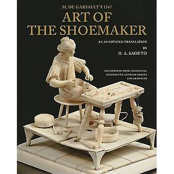 With Colonial Williamsburg Foundation M. De Garsaults 1767 Art of the Shoemaker by D.A. Saguto