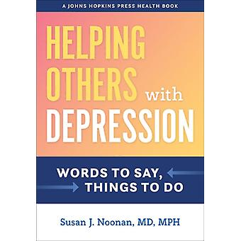 Helping Others with Depression by Susan J. Noonan