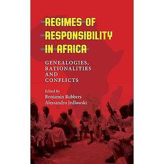 Regimes of Responsibility in Africa Genealogies Rationalities and Conflicts