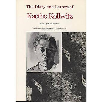 The Diary and Letter of Kaethe Kollwitz by Kollwitz.