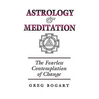 Astrology and Meditation by Bogart & Greg
