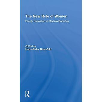 El nuevo papel de la formación de la familia de las mujeres en las sociedades modernas por Hans peter Blossfeld & Kathleen Kiernan