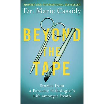 Beyond the Tape by Dr Marie Cassidy