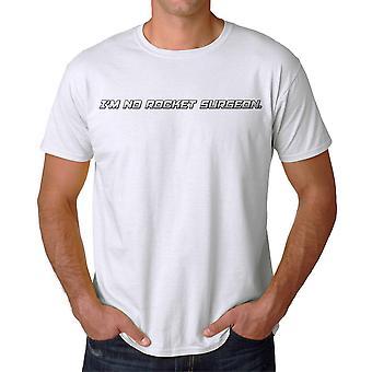 Ich bin keine Rakete Chirurgen Graphic Männer weißes T-shirt