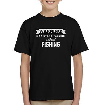 Warning May Start Talking About Fishing Kid's T-Shirt