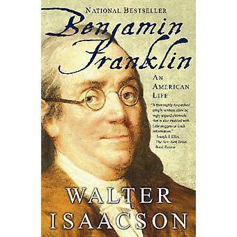 Benjamin Franklin - An American Life by Walter Isaacson - 978074325807