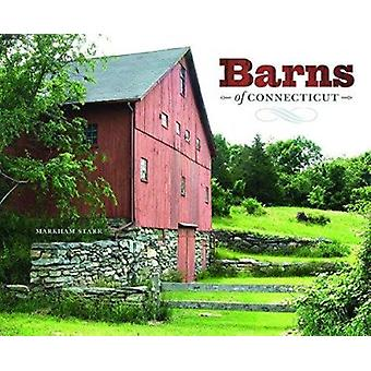 Barns of Connecticut by Markham Starr - 9780819574039 Book