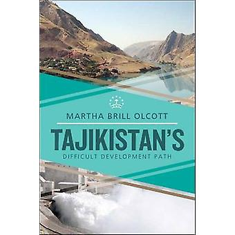 Tadschikistans schwierige Entwicklungsweg von Martha Brill Olcott - 9780