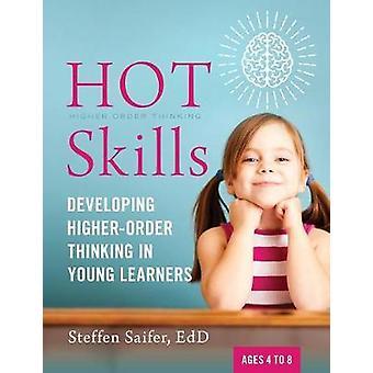 Heta färdigheter - utvecklar högre ordningens tänkande i unga inlärare av Hot
