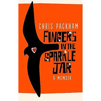 Fingers in the Sparkle Jar - A Memoir by Chris Packham - 9781785033506