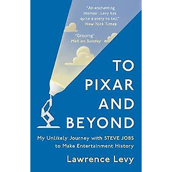 Pixar und darüber hinaus - meine unwahrscheinlich Reise mit Steve Jobs, Ente zu machen