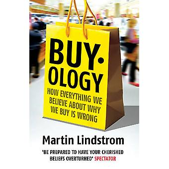 Buyology - How Everything We Believe About Why We Buy is Wrong by Mart
