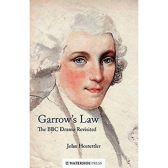 Garrow's Law - The BBC Drama Revisited by John Hostettler - 9781904380