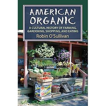 American organique - A Cultural History of Agriculture - jardinage - Shopping
