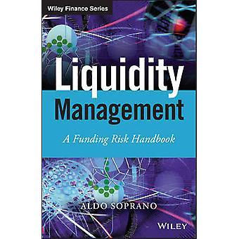 Liquiditätsmanagement - eine Finanzierung Risiko-Handbuch von Aldo Sopran - 97811