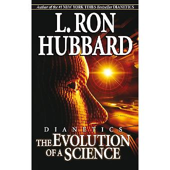 Dianetics - The Evolution of a Science by Dianetics - The Evolution of
