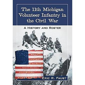 The 11th Michigan Volunteer Infantry in the Civil War - A History and