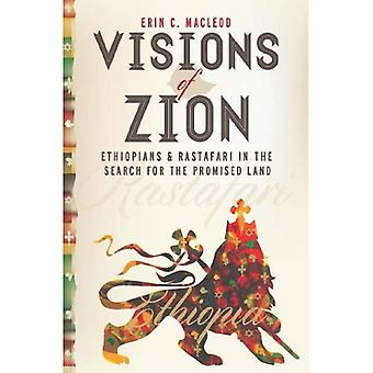 Visions de Sion: éthiopiens et Rastafari dans la recherche de la terre promise