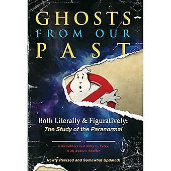 Duchy z naszej przeszłości: dosłownie i w przenośni: badania zjawisk paranormalnych