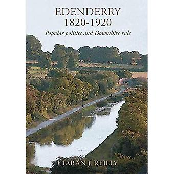 Edenderry, 1820-1920: Popular Politics and Downshire Rule