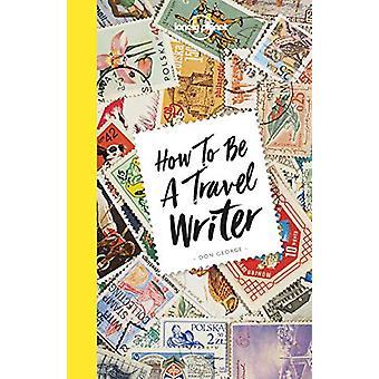 Hur ska en reseskildrare Lonely Planet - 9781786578662 bok