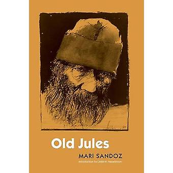 Old Jules by Mari Sandoz & Introduction by Linda M Hasselstrom
