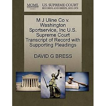 M J Uline Co v. Washington Sportservice Inc U.S. Supreme Court Transcript of Record with Supporting Pleadings by BRESS & DAVID G