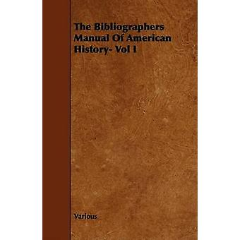 The Bibliographers Manual of American History Vol I by Various