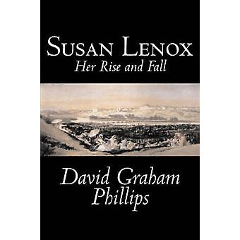 Susan Lenox Her Rise and Fall by David Graham Phillips Fiction Classics Literary by Phillips & David Graham