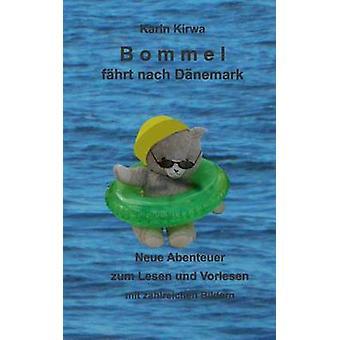 Bommel fhrt nach DnemarkNeue Abenteuer zum Lesen und Vorlesen de Kirwa et Karin