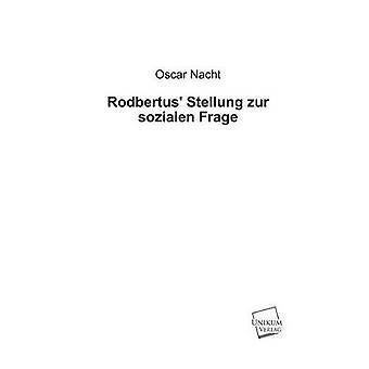 Rodbertus Stellung Zur Sozialen Frage door Nacht & Oscar