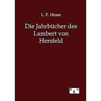 Die Jahrbcher des Lambert von Hersfeld by Hesse & L.F.