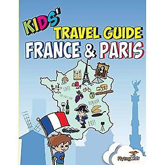 Guia de viagem das crianças - França & Paris: A maneira do divertimento para descobrir a França e Paris-especialmente para crianças - série de guias de viagens Kids' inclui guias de cidades e guias do país 3 (Paperback)