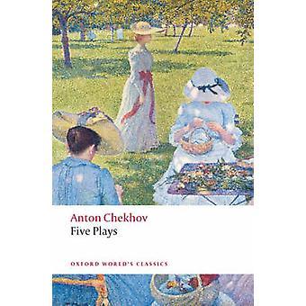 Five Plays -  -Ivanov - - The  -Seagull - -  -Uncle Vanya - -  -Three Sisters