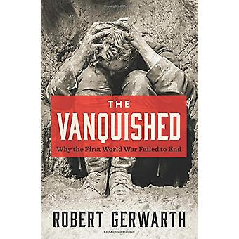 The Vanquished - Why the First World War Failed to End by Director Rob