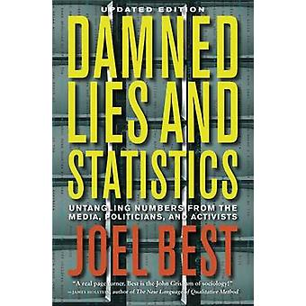 Damned Lies and Statistics - Untangling Numbers from the Media - Polit