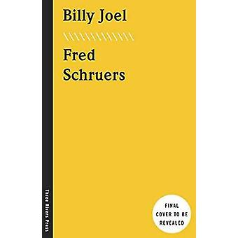 Billy Joel - The Definitive Biography by Fred Schruers - 9780804140218