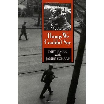 Things We Couldn't Say (New edition) by Diet Eman - James Schaap - 97