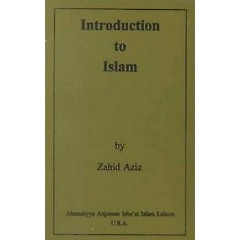 Introduction to Islam by Dr. Zahid Aziz - 9780913321089 Book